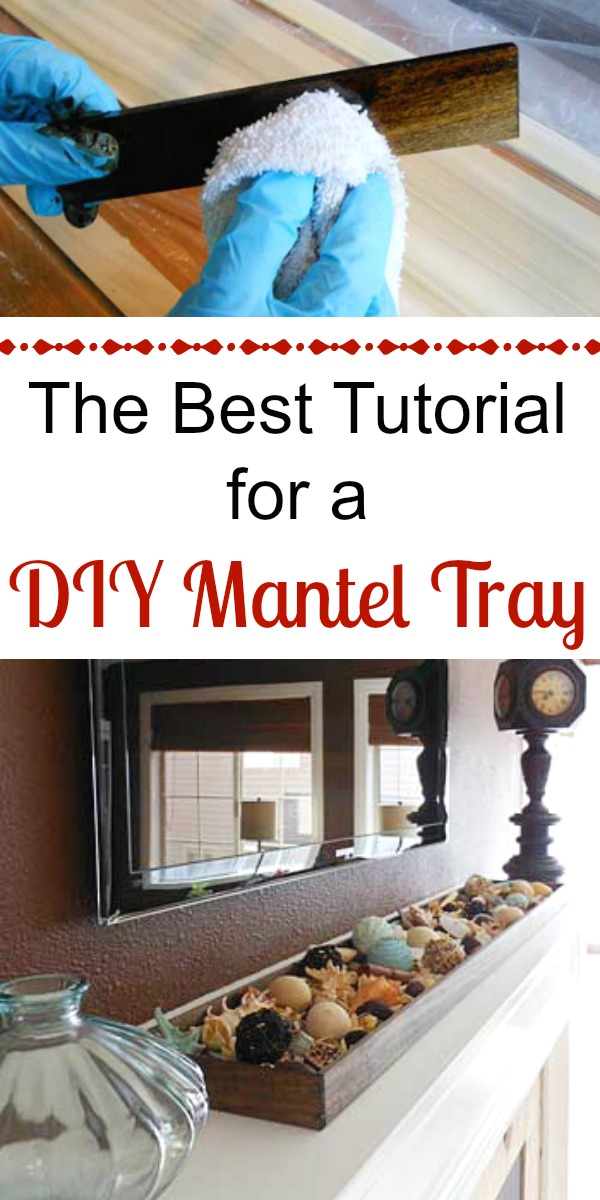The Best Tutorial for a Do It Yourself Mantel Tray | Storypiece.net
