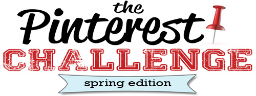 Pinterest Challenge - Spring Edition