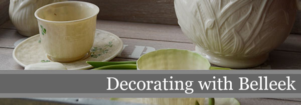 Decorating with Belleek | Storypiece.net