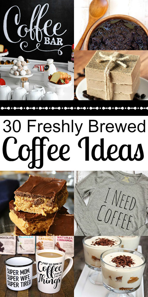 30 Awesome Coffee Ideas You Need to Brew